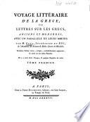 Voyage littéraire de la Gréce, ou lettres sur les Grecs, anciens et modernes, avec un parallèle de leurs moeurs