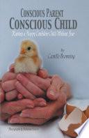 Conscious Parent  Conscious Child