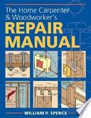 The Home Carpenter Woodworker S Repair Manual