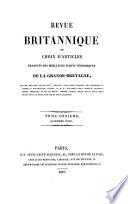 Revue Britannique Ou Choix D'articles Traduits Des Meilleurs écrits Périodiques Da La Grande-Bretagne [etc.]. : ...