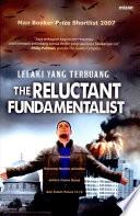 The Reluctant Fundamentalist  Lelaki Yang Tebuang