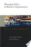 Managing Ethics in Business Organizations Research On Business Ethics And
