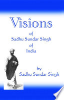 Visions of Sadhu Sundar Singh of India In Its Christ Likeness He Was Born Amidst