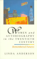 Women and Autobiography in the Twentieth Century