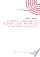Le Droit La Pr Servation De L Identit Des Enfants N S De Gestation Pour