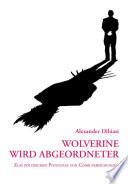 Wolverine wird Abgeordneter
