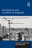 Devolution and Localism in England