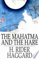 The Mahatma And The Hare book