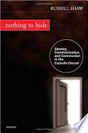 Nothing to Hide Secrecy, Communication and Communion in the Catholic Church