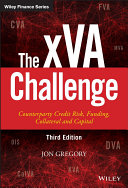 The XVA Challenge : interest the xva challenge: counterparty credit risk, funding,...