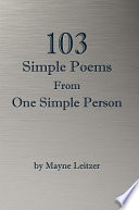 103 Simple Poems From One Simple Person
