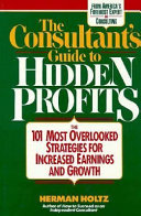 The consultant s guide to hidden profits