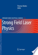 Strong Field Laser Physics