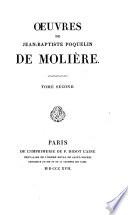 Oeuvres de Jean Baptiste Poquelin de Moli  re  L   cole des maris  Les f  cheux  L ecole des femmes  La critique de L   cole des femmes  L impromptu de Versailles