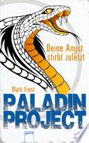 Paladin Project  3   Deine Angst stirbt zuletzt