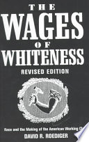 The Wages of Whiteness