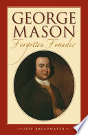 George Mason  Forgotten Founder
