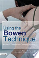 Using The Bowen Technique To Address Complex And Common Conditions book