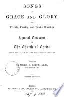 Songs of grace and glory  for private  family  and public worship  Ed  by C B  Snepp  7th thous