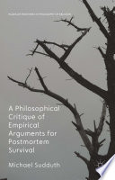 A Philosophical Critique of Empirical Arguments for Postmortem Survival