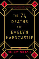 The 7 1?2 Deaths of Evelyn Hardcastle by Stuart Turton