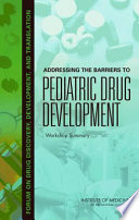 Addressing the Barriers to Pediatric Drug Development