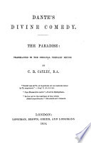 Dante s Divine comedy  tr  in the original ternary rhyme by C B  Cayley   With  Notes on the translation