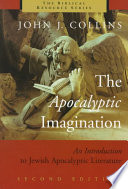 The Apocalyptic Imagination : most widely praised studies of jewish apocalyptic literature...