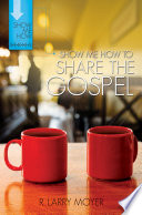 Show Me How to Share the Gospel