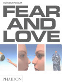 Fear   Love  Reactions to a Complex World