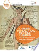 WJEC Eduqas GCSE History  Changes in Health and Medicine in Britain  c 500 to the present day