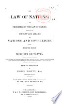 The Law of Nations; Or, Principles of the Law of Nature