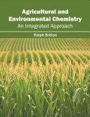Agricultural and Environmental Chemistry: An Integrated Approach