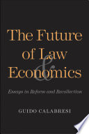 The Future of Law and Economics And Most Influential Advocates Of