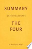 Summary Of Scott Galloway S The Four By Milkyway Media
