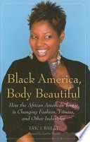 Black America  Body Beautiful  How the African American Image is Changing Fashion  Fitness  and Other Industries