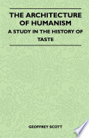 The Architecture of Humanism   A Study in the History of Taste