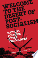 Welcome to the Desert of Post Socialism