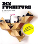 DIY furniture : a step-by-step guide