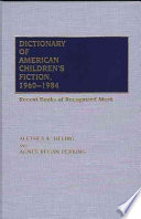 Dictionary of American Children s Fiction  1960 1984