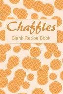 Chaffles Blank Recipe Book