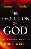 The Evolution Of God : looked to their holy texts...