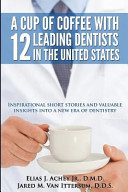 A Cup of Coffee with 12 Leading Dentists in the United States