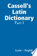 Cassell s Latin Dictionary