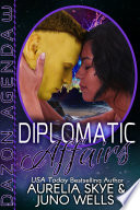Diplomatic Affairs  Dazon Agenda  3   interracial SciFi romance