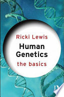 Human Genetics: The Basics : science and occasional explanation for...