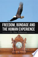 Freedom  Bondage And The Human Experience