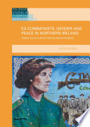 Ex Combatants  Gender and Peace in Northern Ireland