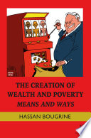 The Creation Of Wealth And Poverty book