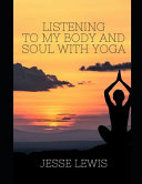 Listen To My Body And Soul With Yoga